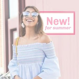 SUMMER is coming! New arrivals coming all weekend!